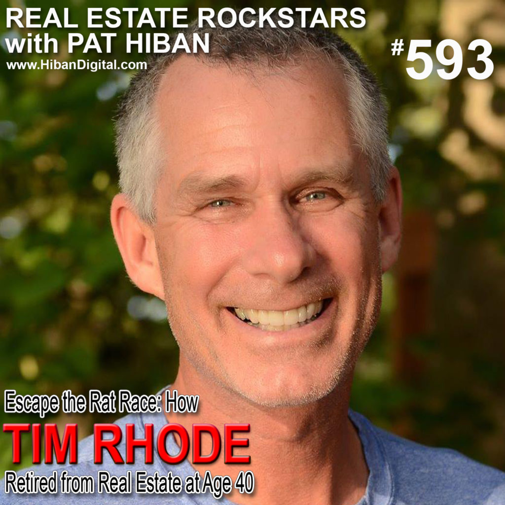 593: Escape the Rat Race: How Tim Rhode Retired from Real Estate at Age 40