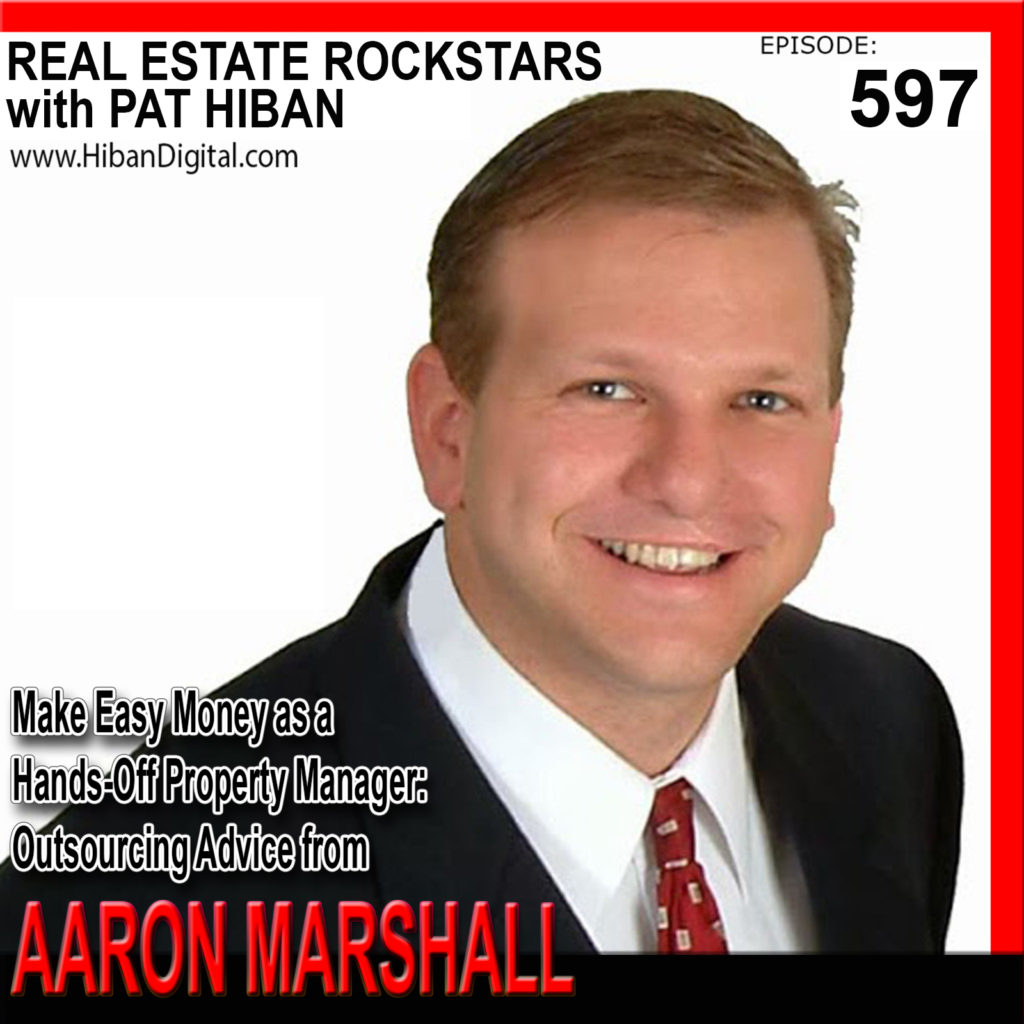 597: Make Easy Money as a Hands-Off Property Manager: Outsourcing Advice from Aaron Marshall