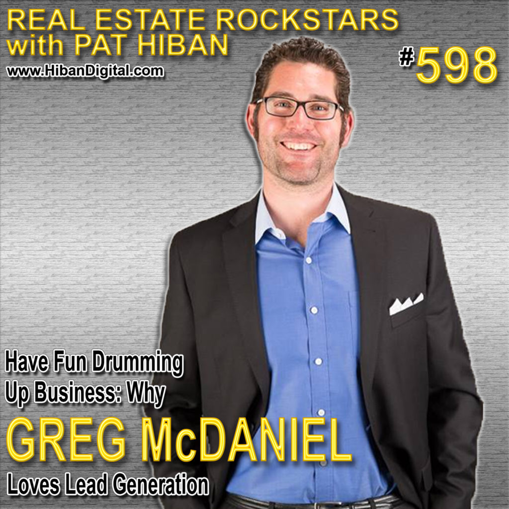 598: Have Fun Drumming Up Business: Why Greg McDaniel Loves Lead Generation