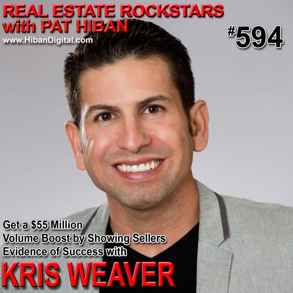 594: Get a $55 Million Volume Boost by Showing Sellers Evidence of Success with Kris Weaver