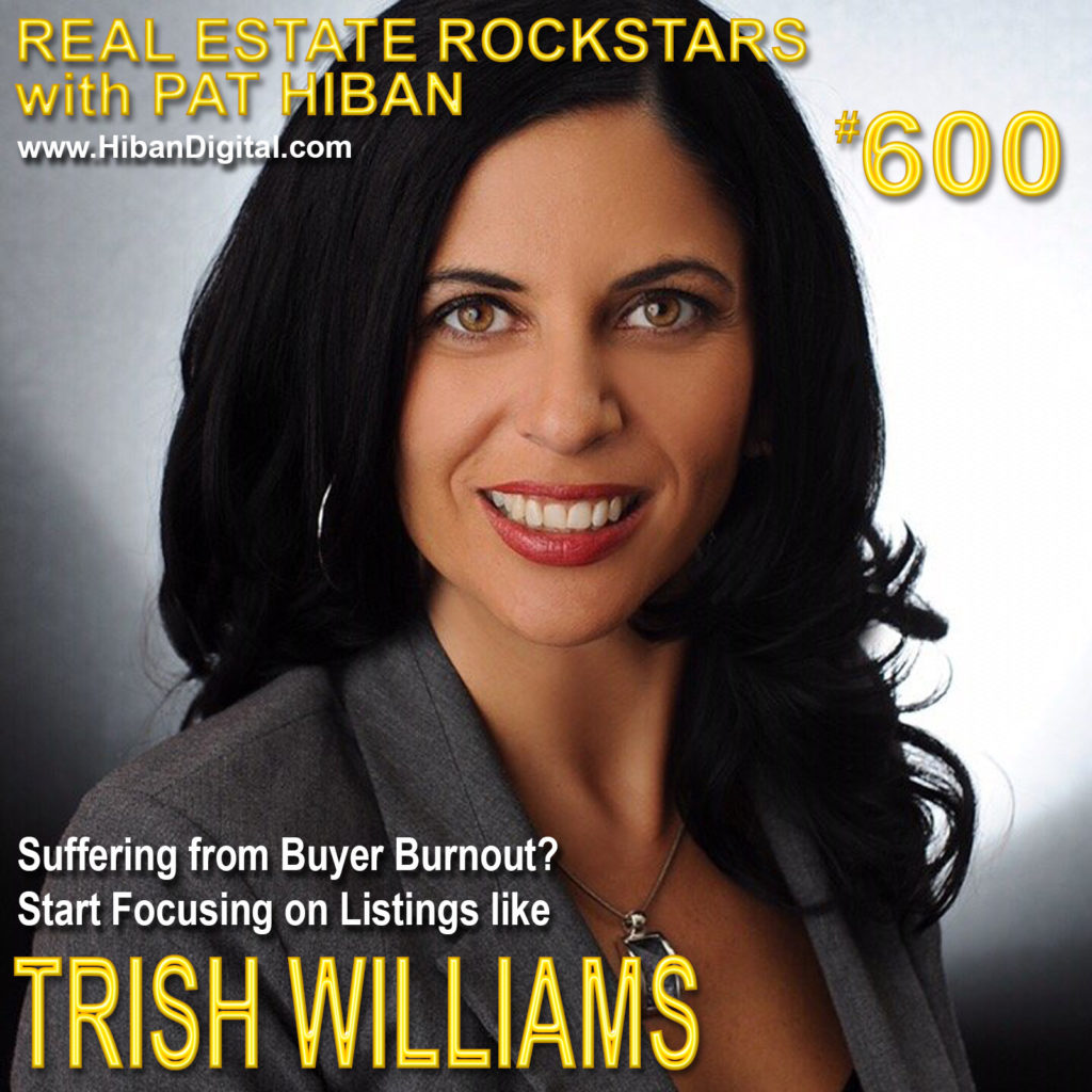 600: Suffering from Buyer Burnout? Start Focusing on Listings like Trish Williams