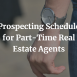 Prospecting Schedule for Part-Time Real Estate Agents