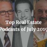 Top Real Estate Podcasts of July 2019