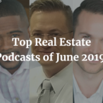 Top Real Estate Podcasts of June 2019