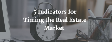5 Indicators for Timing the Real Estate Market