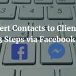 Convert Contacts to Clients in 3 Steps via Facebook