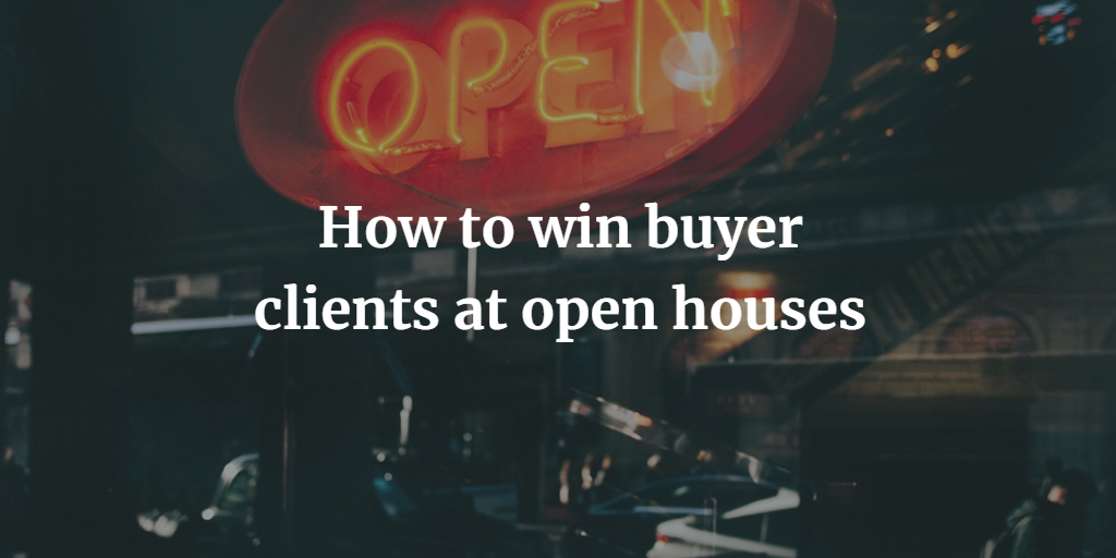 How to win buyer clients at open houses