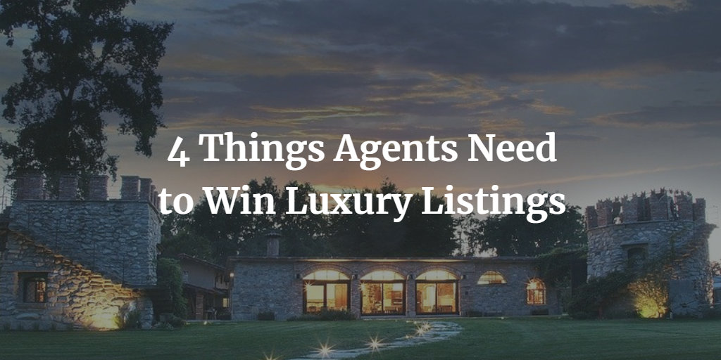 4 Things Agents Need to Win Luxury Listings